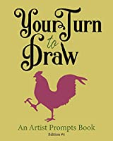 Your Turn to Draw: An Artist Prompts Book (Edition 4)