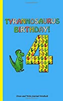 Dinosaur 4th Birthday Draw and Write Journal - T-Rex Notebook: Half Lined Half Blank Pages, Kids Story Writing and Sketch Drawing Note Book (Dinosaur Kid Gifts Vol 5)