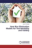 Item Bias Elimination Models for Test Reliability and Validity