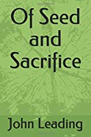 Of Seed and Sacrifice