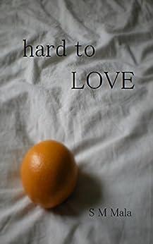 Hard to Love by [Mala, S M]