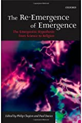 The Re-Emergence of Emergence: The Emergentist Hypothesis from Science to Religion Kindle Edition