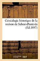 Généalogie Historique de la Maison de Sabran-Pontevès (Histoire)