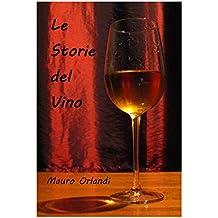 Le Storie del Vino: Storie e leggende sul nettare di Bacco (Italian Edition)