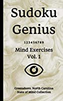Sudoku Genius Mind Exercises Volume 1: Greensboro, North Carolina State of Mind Collection
