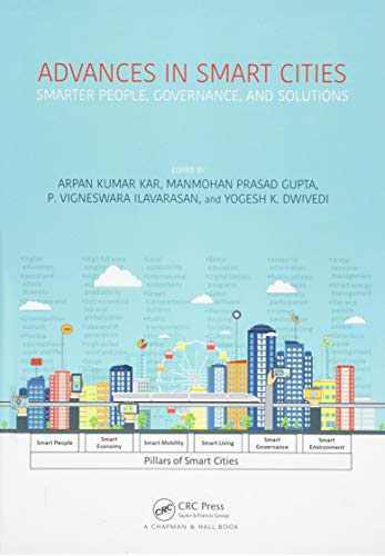 Download Advances in Smart Cities: Smarter People, Governance, and Solutions (Tayl01) 1498795706