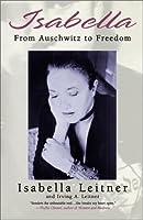 Isabella: From Auschwitz to Freedom