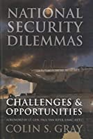 National Security Dilemmas: Challenges & Opportunities