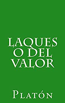 Laques o del valor (Spanish Edition) by [Platón]