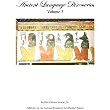 Ancient Language Discoveries volume 3