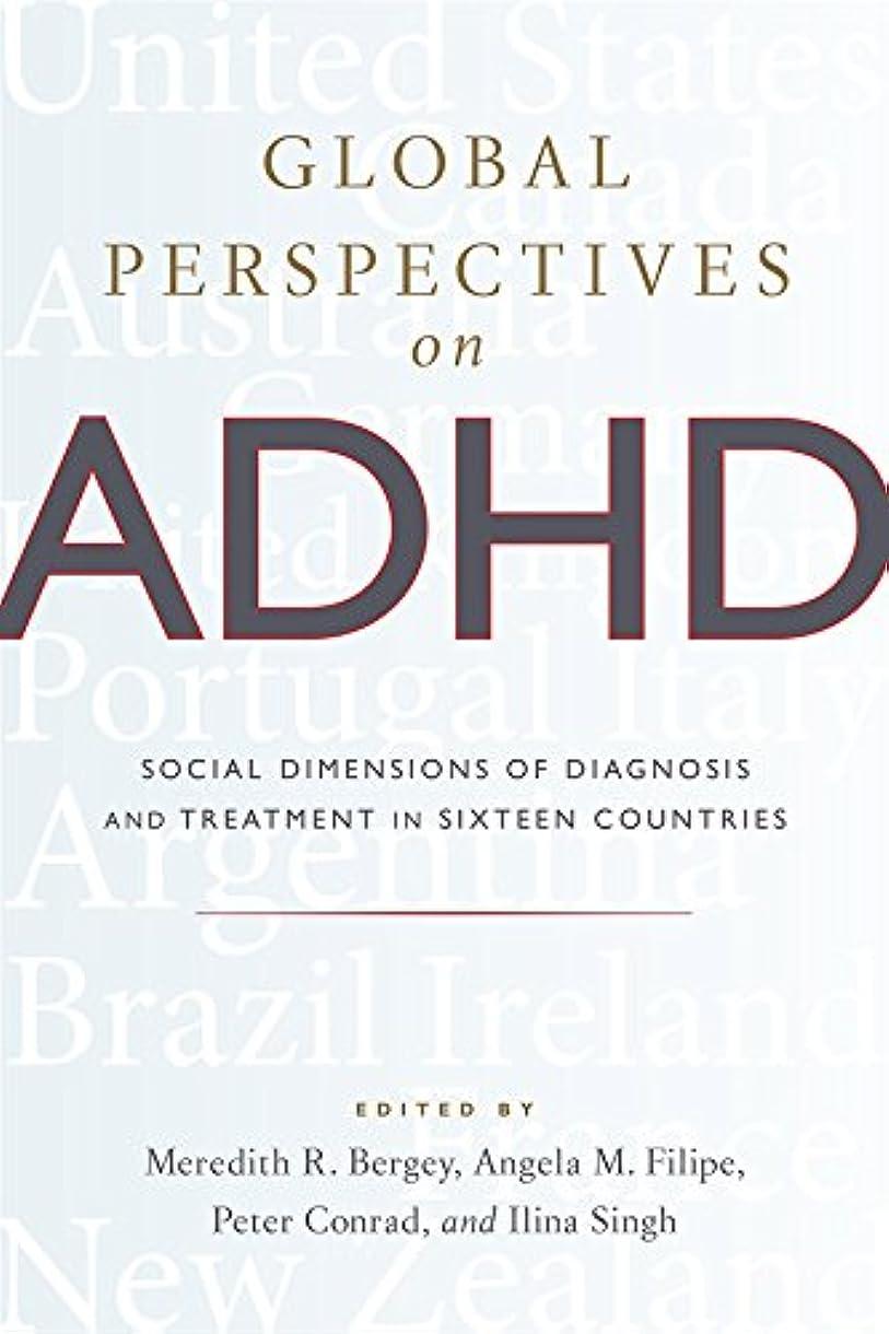 フロンティアセイはさておき道徳のGlobal Perspectives on ADHD: Social Dimensions of Diagnosis and Treatment in Sixteen Countries (English Edition)