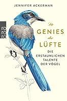 Die Genies der Luefte: Die erstaunlichen Talente der Voegel