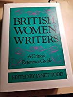 British Women Writers: A Critical Reference Guide