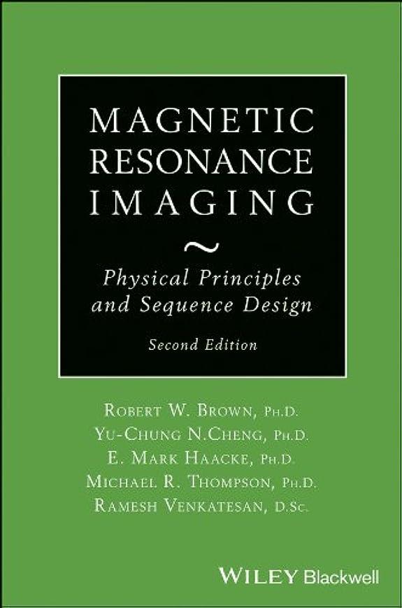 欠かせない時間とともに鷲Magnetic Resonance Imaging: Physical Principles and Sequence Design (English Edition)