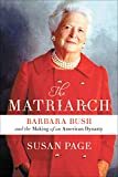 The Matriarch: Barbara Bush and the Making of an American Dynasty 画像