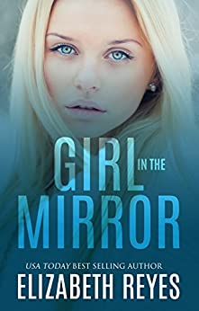 Girl In The Mirror (Looking Glass Book 1) by [Reyes, Elizabeth]
