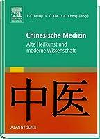 Chinesische Medizin. Alte Heilkunst und moderne Wissenschaft