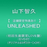 【店舗限定特典あり】UNLEASHED(初回生産限定LOVE盤)(DVD付)(オリジナルB3ポスター[A]付)