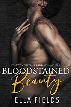 Bloodstained Beauty by [Fields, Ella]