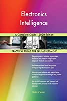 Electronics Intelligence A Complete Guide - 2020 Edition