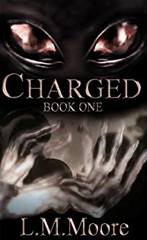 Charged - Book One (Charged Series 1) by [Moore, L.M.]
