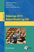 RoboCup 2017: Robot World Cup XXI (Lecture Notes in Computer Science)