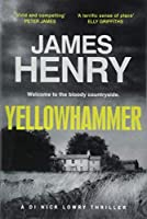Yellowhammer: The gripping second book in the DI Nicholas Lowry series (DI Nick Lowry Thrillers)