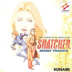 SNATCHER-ZOOM TRACKS-/THE SYBER PUNK ADVENTURE