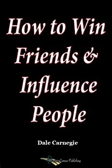 [Carnegie, Dale]のHow to Win Friends and Influence People (English Edition)