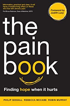 The Pain Book: Finding hope when it hurts by [Siddall, Philip, McCabe, Rebecca, Murray, Robin]