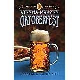 Vienna, Marzen, Oktoberfest (Classic Beer Style Series)