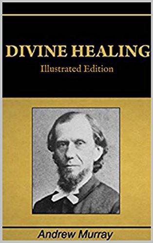Divine Healing - Illustrated Edition (English Edition)