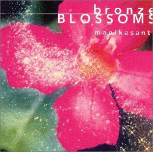 Bronze Blossoms〜ブロンズの開花 バリ島ガムランの奇跡2