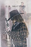 Gunfighter's Legacy: The Hard Road