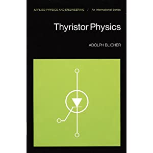 Thyristor Physics (Applied Physics and Engineering)