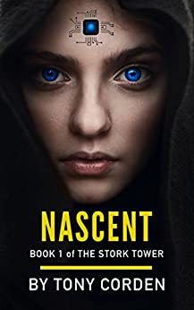 Nascent (The Stork Tower Book 1) by [Corden, Tony]