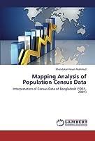 Mapping Analysis of Population Census Data: Interpretation of Census Data of Bangladesh (1951-2001)