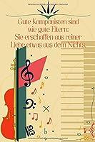 Gute Komponisten sind wie gute Eltern: Sie erschaffen aus reiner Liebe etwas aus dem Nichts: Noten-Heft DIN-A5 mit 100 Seiten leerer Notenzeilen zur Notation von Melodien und Noten fuer Komponistinnen, Komponisten, Musik-Studentinnen und Musik-Studenten