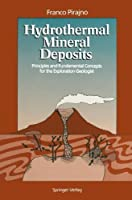 Hydrothermal Mineral Deposits: Principles and Fundamental Concepts for the Exploration Geologist by Franco Pirajno(2012-01-10)