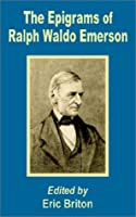 The Epigrams of Ralph Waldo Emerson