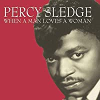 PERCY SLEDGE-WHEN A MAN LOVES A WOMAN FABCD151 (2003-11-07)