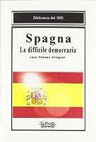 Spagna. La difficile democrazia
