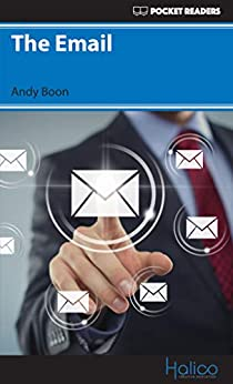 [Boon, Andy]のThe Email: Pocket Readers (Pocket Readers - Business) (English Edition)