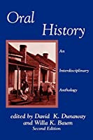 Oral History: An Interdisciplinary Anthology (Aaslh Book Series)