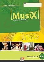 MusiX 1. Schuelerarbeitsheft 1 A: Das Kursbuch Musik 1. Klasse 5