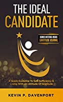 The Ideal Candidate: A Quick Guideline To Self-Sufficiency & Living With An Attitude Of Gratitude