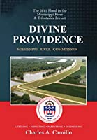 Divine Providence: The 2011 Flood in the Mississippi River and Tributaries Project