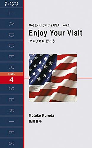 アメリカに行こう Get to Know the USA Vol.1: Enjoy Your Visit (ラダーシリーズ Level 4)の詳細を見る