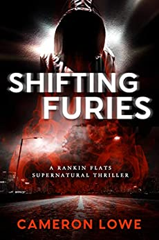 Shifting Furies (Rankin Flats Supernatural Thrillers Book 2) by [Lowe, Cameron]