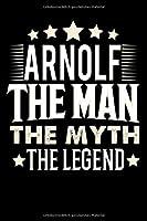 Notizbuch: Arnolf The Man The Myth The Legend (120 gepunktete Seiten als u.a. Tagebuch, Reisetagebuch oder Projektplaner fuer Vater, Ehemann, Freund, Kumpel, Bruder, Onkel und mehr)
